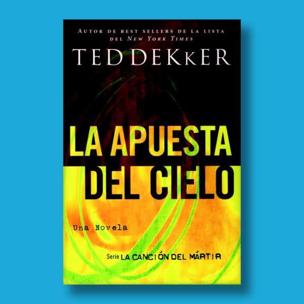La apuesta de cielo: Serie la canción del mártir - Ted Deckker - Thomas Nelson Inc.