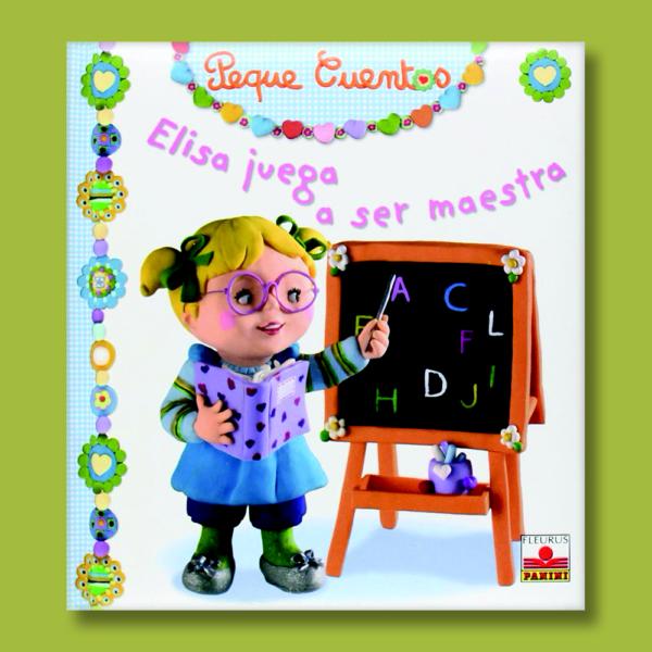 Peque cuentos: Elisa juega a ser maestra - Varios Autores - Goupe Fleurus
