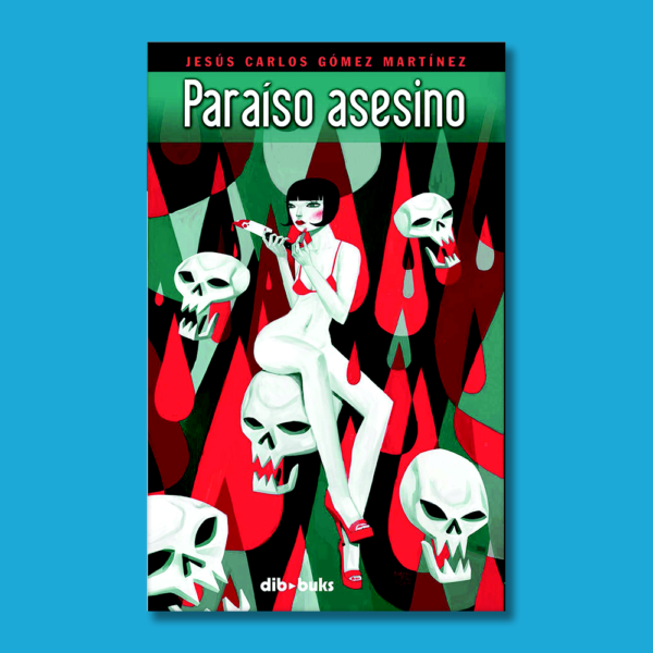 Paraíso asesino - Jesús Carlos Gómez Martínez - Dib buks