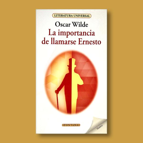 La importacia de llamarce Ernesto - Oscar Wilde - Ediciones Brontes