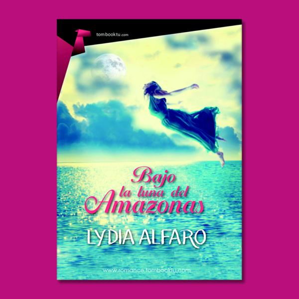 Bajo la luna del amazonas - Lydia Alfaro - Ediciones Nowtilus