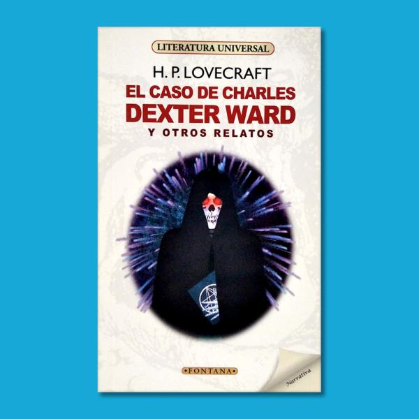 El caso de Charles Dexter Ward y otro relatos - H.P Lovecraft - Ediciones Brontes