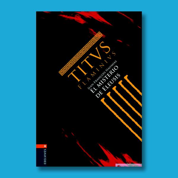 Titus Flaminius: El misterio de Eleusis - Jean Francois Nahmias - Luis Vives