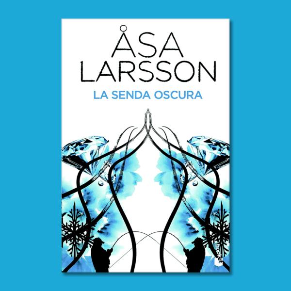 La senda oscura - Asa Larsson - Seix Barral