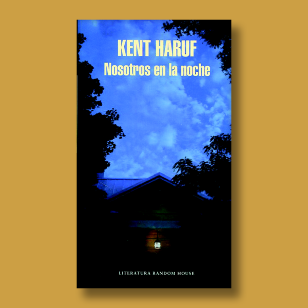 Nosotros en la noche - Kent Haruf - Random House