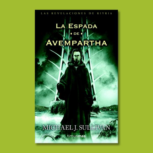 La espada de Avempartha - Michael J. Sullivan - Scyla
