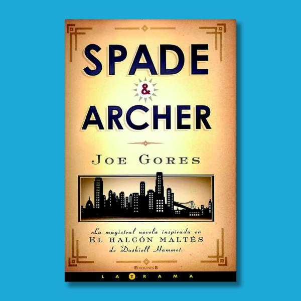 Spade Archer - Joe Gores - Ediciones B Grupo Z
