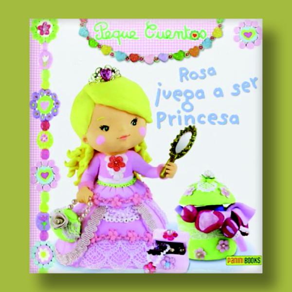 Peque cuentos: Rosa quiere ser princesa - Varios Autores - Panini Books