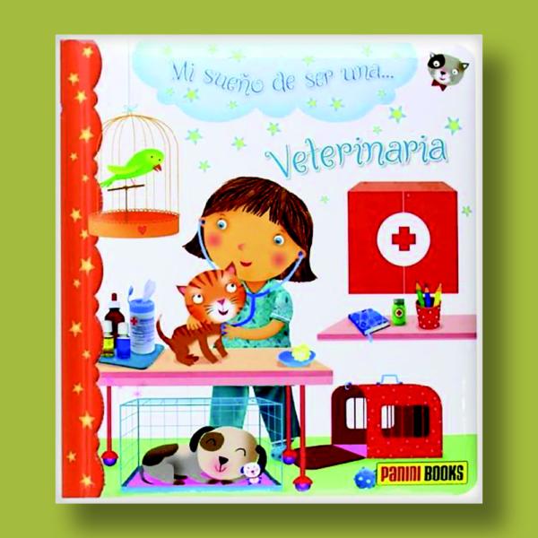 Mi sueño de ser una... veterinaria - Varios Autores - Panini Books
