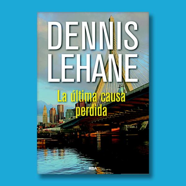 La última causa pérdida - Dennis Lehane - RBA