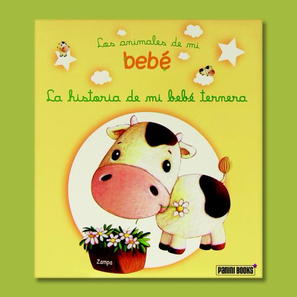 Los animales de mi bebé: La historia de mi bebé ternera - Ghislaine Biondi - Panini Books