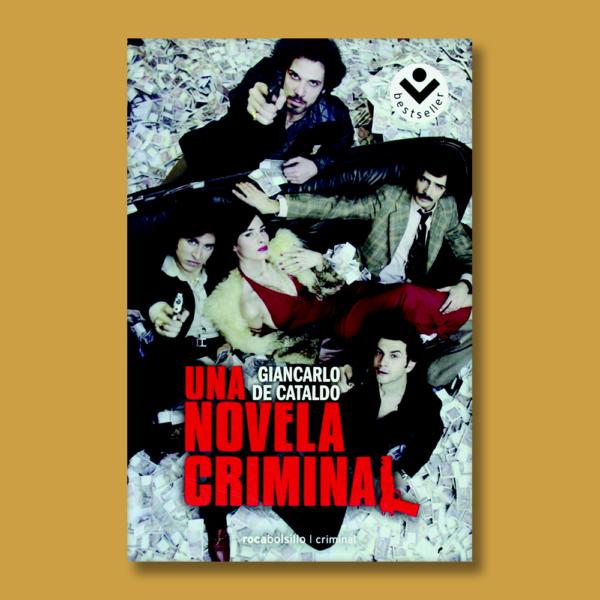 Una novela criminal - Giancarlo de Cataldo - Roca