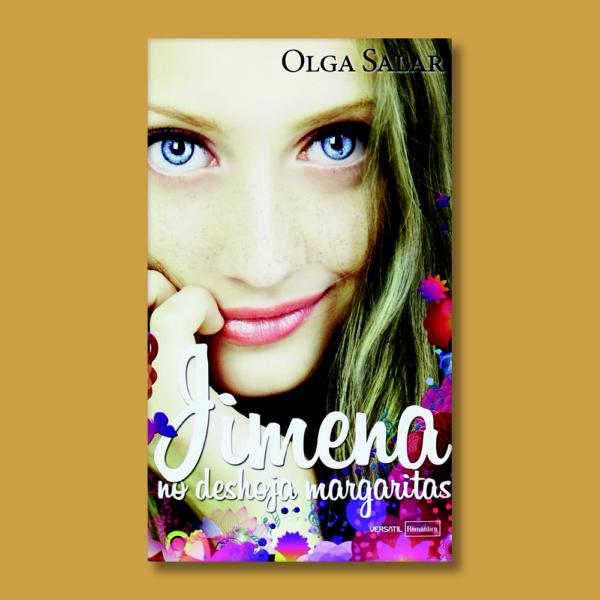 Jimena no deshoja margaritas - Olga Salar - Ediciones Versátil