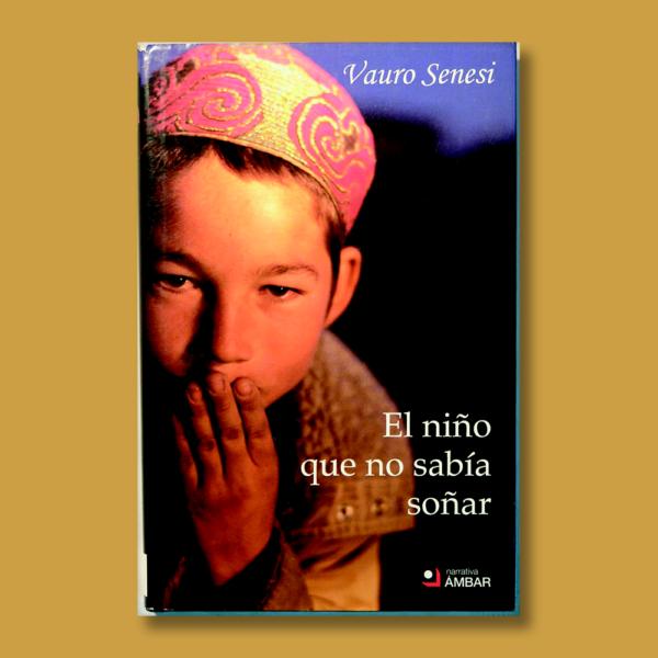 El niño que no sabía soñar - Vauro Senesi - Ediciones Ámbar