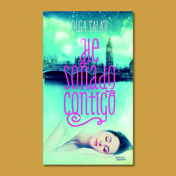 He soñado contigo - Olga Salar - Ediciones Versátil