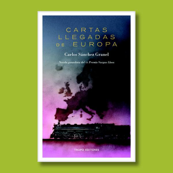 Cartas llegadas de europa - Carlos Sánchez Granel - Tropo editores
