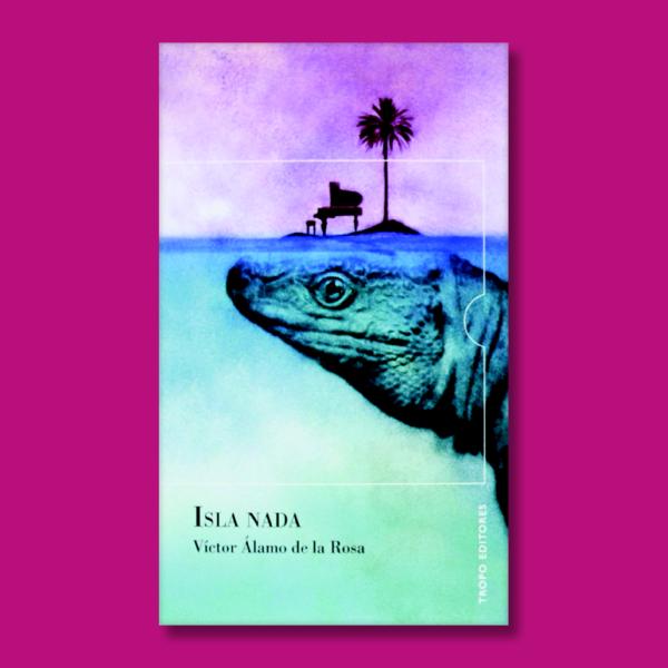 Isla nada - Victor Álamo de la rosa - Tropo editores