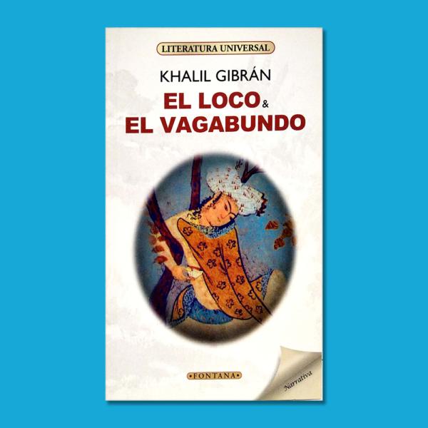 El loco y el vagabundo - Khalil Gibrán - Ediciones Brontes