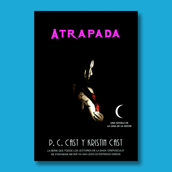 Atrapada - P.C Cast & Kritin Cast - La Factoría
