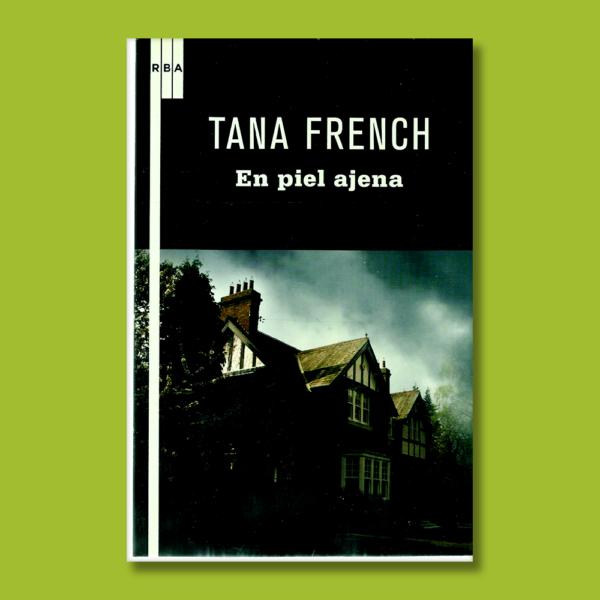 En piel ajena - Tana French - RBA