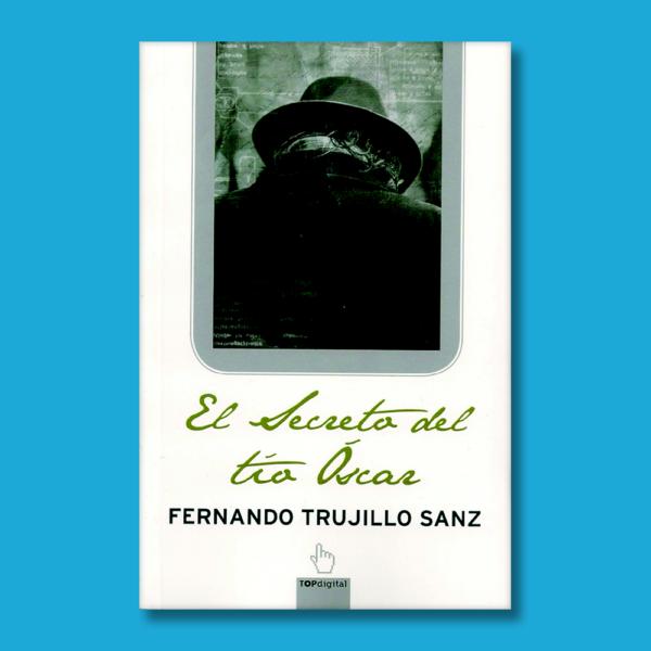 El secreto del tío Oscar - Fernando Trujillo Sanz - BSA