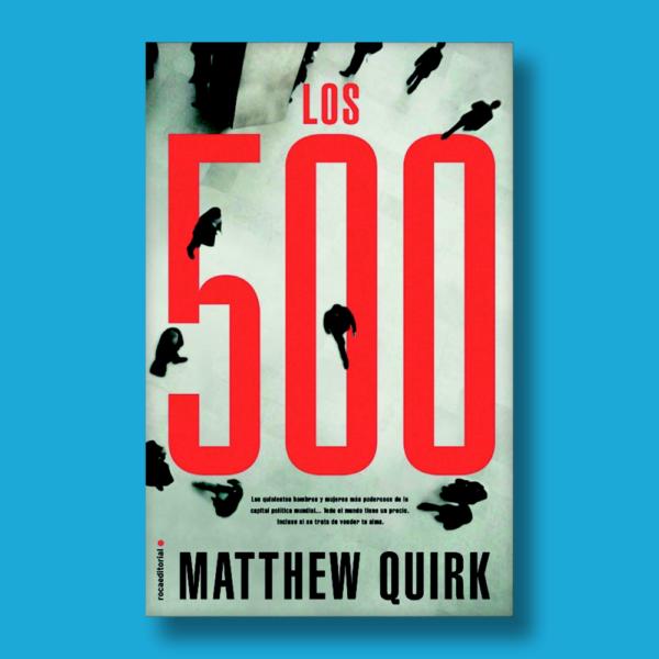 Los 500 - Matthew Quirk - Roca