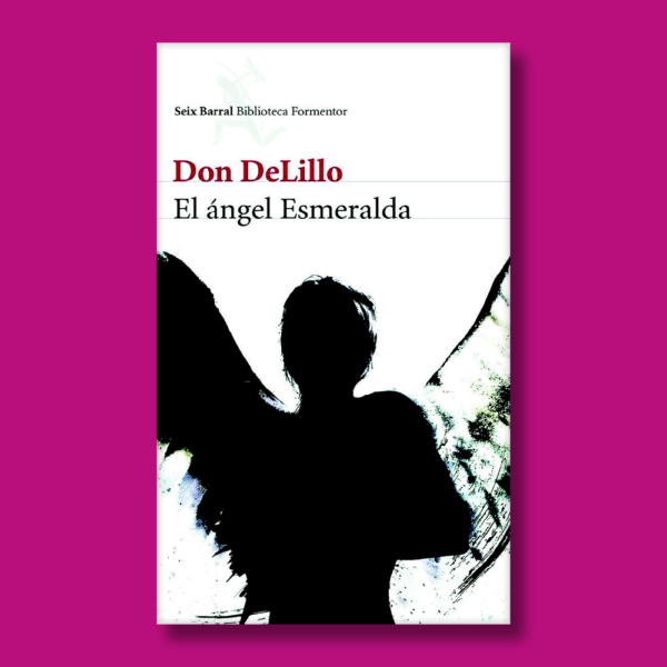 El angel esmeralda - Don Delillo - Editorial Austral