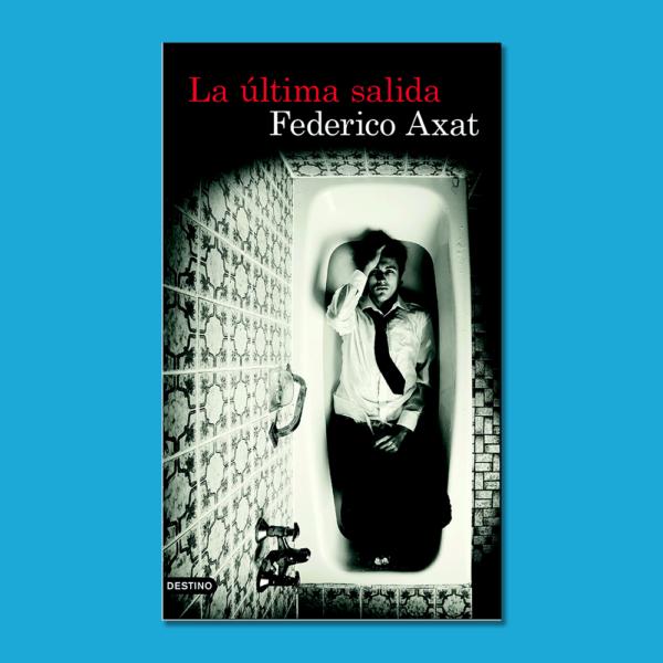 La última salida - Federico Axat - Ancora y Delfin