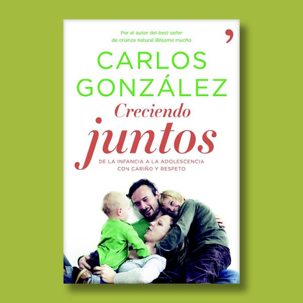 Creciendo juntos - Carlos González - Martínez Roca