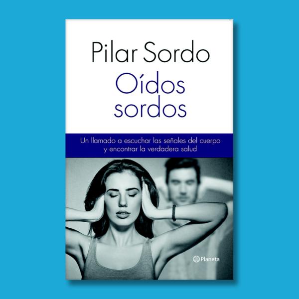 Oídos sordos - Pilar Sordo - Planeta