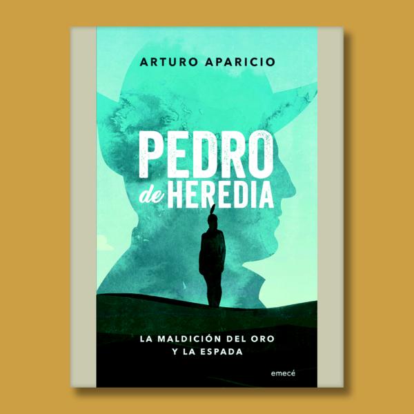 Pedro de Heredia - Arturo Aparicio - Emecé