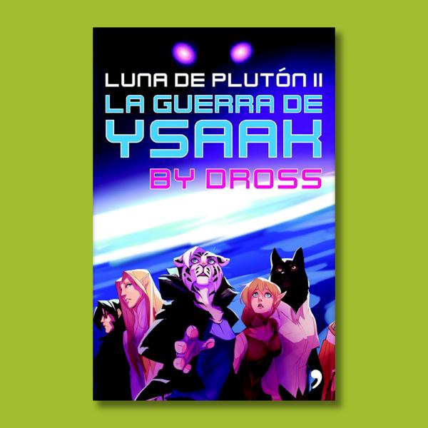 Luna de Plutón II: La guerra de Ysaak - Bross - Ediciones Temas de Hoy
