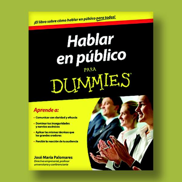 Hablar en público para dummies - José María Palomares - Ceac