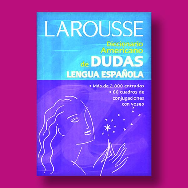 Diccionario Americano de dudas: Lengua Española - Francisco Petrecc & Liliana T. Díaz - Larousse