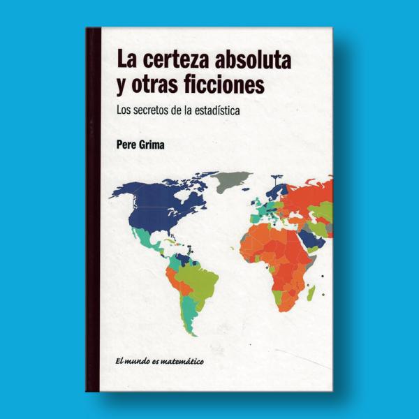 La certeza absoluta y otra ficciones - Pere Grima - RBA