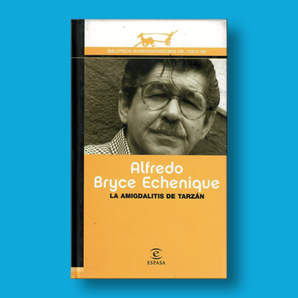 La amigdalitis de Tarzán - Alfredo Bryce Echenique - Espasa