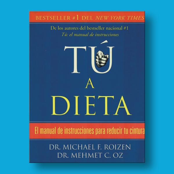 Tú a dieta - Michael F. Roizen - Penguin Random House