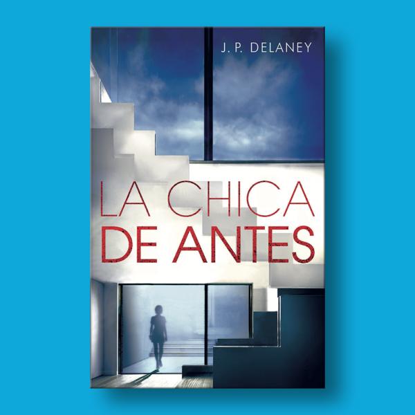 La chica de antes - J.P Delaney - Penguin Random House