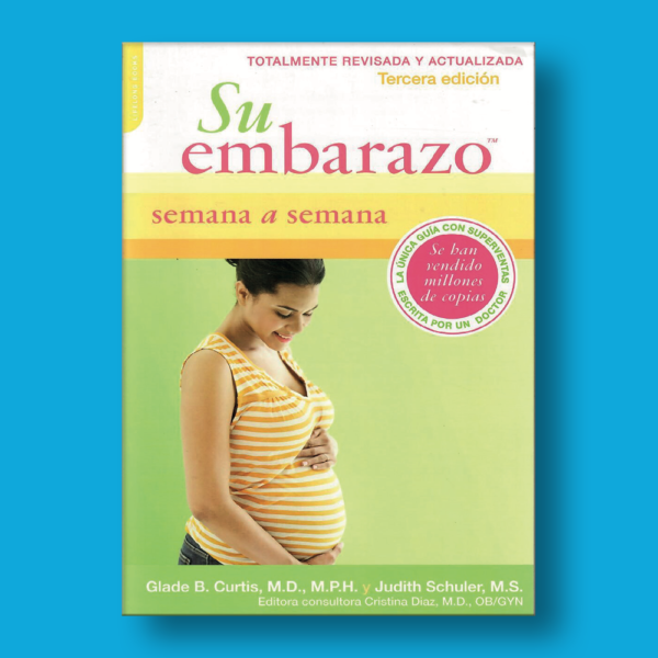 Su embarazo: Semana a semana - Glade B. Curtis & Judith Schuler - Perseus Books Group