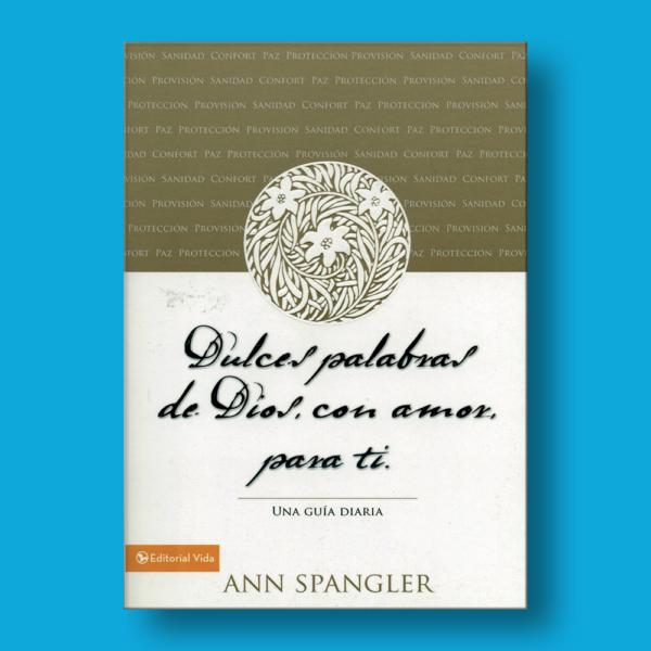 Dulces palabras de Dios con amor para ti - Ann Spangler - Editorial Vida