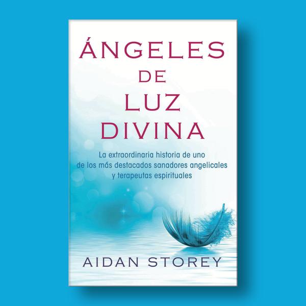 Ángeles de luz divina - Aida Storey - Atria