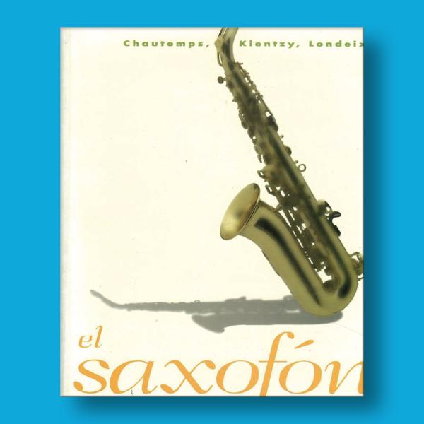 El saxofón - Chautemps, Kientzy & Londeix - Editorial Span Press