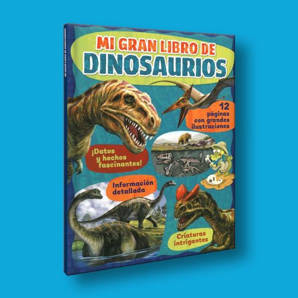 Mi gran libro de dinosaurios - Liliana Martínez - LEXUS Editores