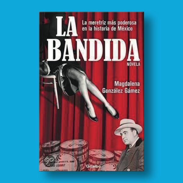 La bandida - Magdalena González Gámez - Grijalbo