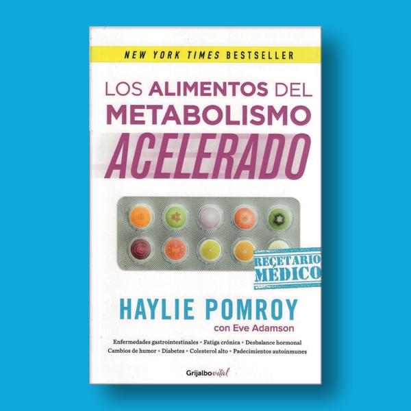 Los alimentos del metabolismo acelerado - Haylie Pomroy - Penguin Random House