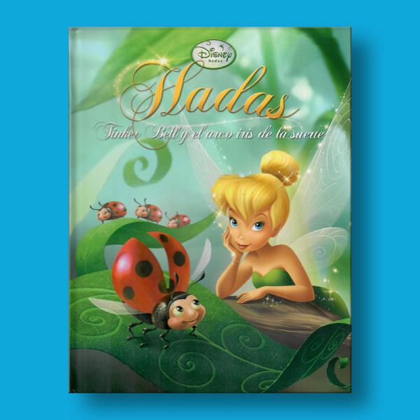 Hadas: Tinker Bell y el arcoiris de la suerte - Varios Autores - Disney