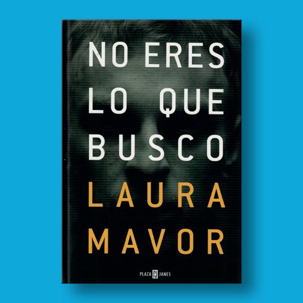 No eres lo que busco - Laura Mavor - Penguin Random House