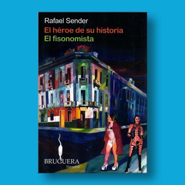 El héroe de su historia & El fisonomista - Rafael Sender - BSA