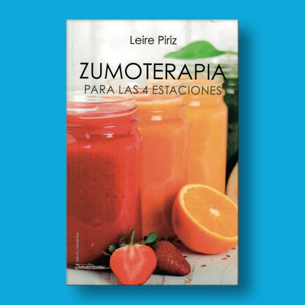 Zumoterapia para las 4 estaciones - Leire Piriz - Zenith Editorial