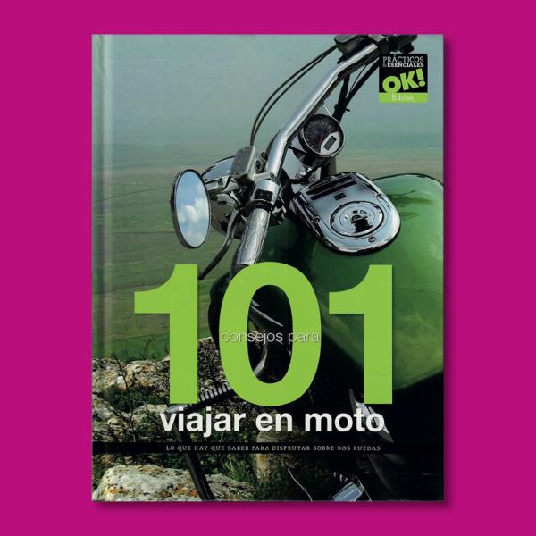 101 consejos para viajar en moto: lo que hay que saber para disfrutar sobre dos ruedas - Varios Autores - Biblok